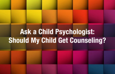 ask child psychologist does my child need counseling