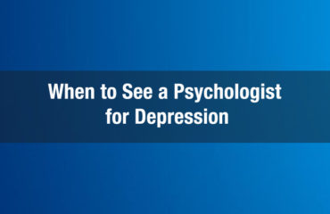 When To See a Psychologist for Depression