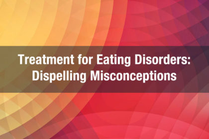 eating disorders treatment and misconceptions